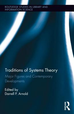 Traditions of Systems Theory By Arnold, Darrell (EDT)/ King, Robert (EDT)