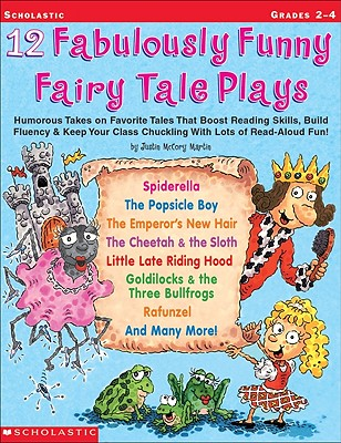12 Fabulously Funny Fairy Tale Plays By Martin, Justin McCory